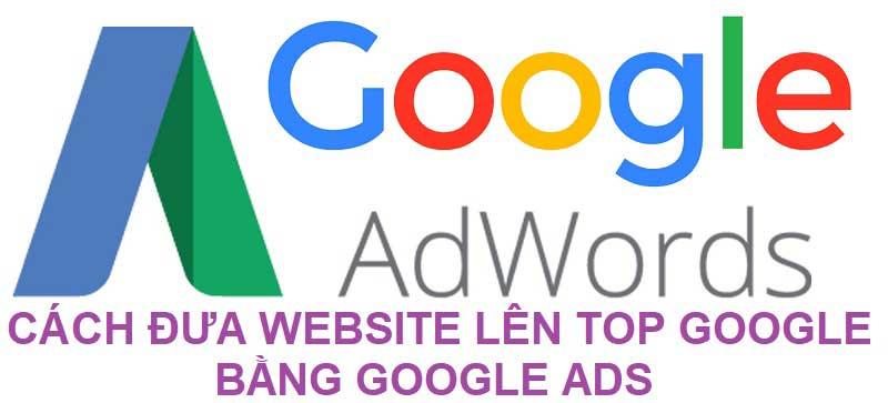 Cách đưa website lên top Google bằng Google Ads