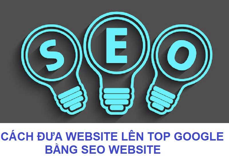 Cách đưa website lên top Google bằng SEO Website