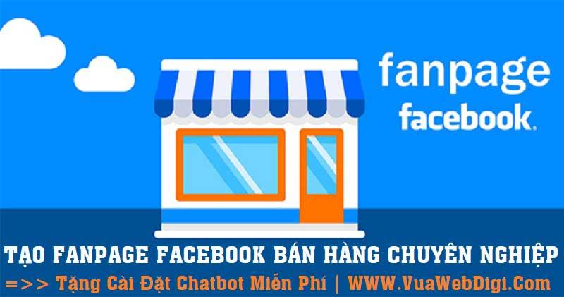 Tạo Fanpage Facebook bán hàng 2021