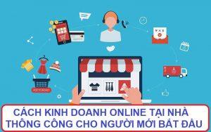 Cách kinh doanh online tại nhà thành công cho người mới bắt đầu