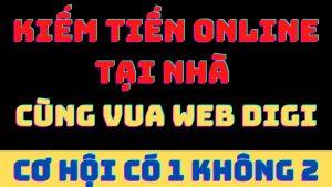 Cách kiếm tiền online tại nhà cùng Vua Web Digi